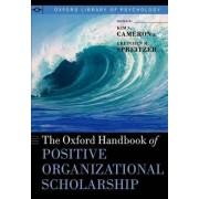 The Oxford Handbook of Positive Organizational Scholarship by Kim S. Cameron