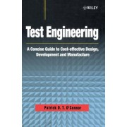 Test Engineering: A Concise Guide to Cost Effective Design, Development, and Manufacture