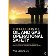 Introduction to Oil & Gas Operational Safety by Wise Global Training Ltd