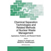 Chemical Separation Technologies and Related Methods of Nuclear Waste Management: Proceedings of the NATO Advanced Study Institute, Dubna, Russia, May 18-28, 1998 by Gregory R. Choppin