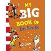 Dr. Seuss: My BIG Book of Dr. Seuss by Dr. Seuss