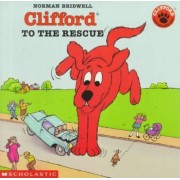 Clifford to the Rescue by Norman Bridwell