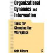 Organizational Dynamics and Intervention by Seth Allcorn