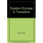 Eastern Europe in Transition by Clive Crook