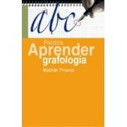 Aprender Grafologia/ Learn Graphology by Matilde Priante