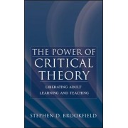 The Power of Critical Theory by Brookfield