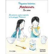 Ève Herrmann Montessori. Pequeñas historias. En casa: Lor primeros cuentos inspirados en la pedagogía Montessori