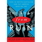 The Road from Ruin by Matthew Bishop