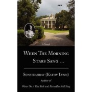 When the Morning Stars Sang . by Kathy Lynn Sonseeahray