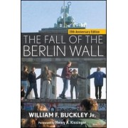 The Fall of the Berlin Wall by William F. Buckley