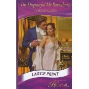The Disgraceful Mr Ravenhurst by Louise Allen