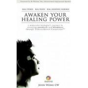 Awaken Your Healing Power by John Cw Wong