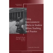 Using the Entertainment Media to Inform Student Affairs Practice Winter 2004 by Deanna S. Forney