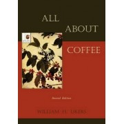 All about Coffee (Second Edition) by William H Ukers