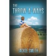 The Throw-A-Ways