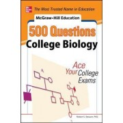 McGraw-Hill Education 500 College Biology Questions: Ace Your College Exams by Robert Stanley Stewart