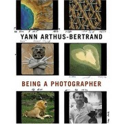 Yann Arthus-Bertrand: Being a Photographer