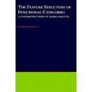 The Feature Structure of Functional Categories by Elabbas Benmamoun