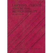 Lawyers, Clients and Moral Responsibility by Thomas Shaffer