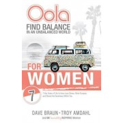 Oola for Women: Find Balance in an Unbalanced World--7 Key Areas of Life to Have Less Stress, More Purpose, and Reveal the Greatness W