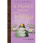 A Prince Among Frogs by E D Baker