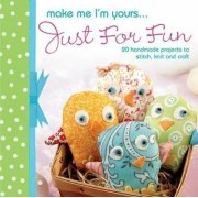 Make Me I'm Yours... Just for Fun by Jeni Hennah