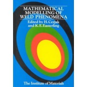 Mathematical Modelling of Weld Phenomena by H. Cerjak