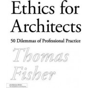 Ethics for Architects by Thomas Fisher