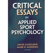 Critical Essays in Applied Sport Psychology by David Gilbourne