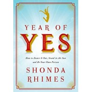 Shonda Rhimes Year of Yes: How to Dance it Out, Stand in the Sun and be Your Own Person
