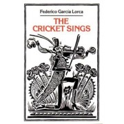 The Cricket Sings: Poems & Songs for Children by Federico Garcia Lorca