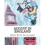 August in England by Emma Kate Gallagher