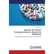 Impact of Patent Evergreening on Access to Medicine