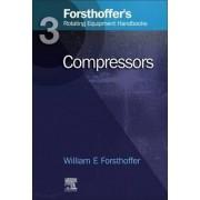 Forsthoffer's Rotating Equipment Handbooks: v. 3 by William E. Forsthoffer