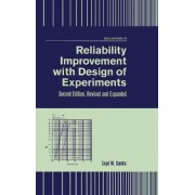 Reliability Improvement with Design of Experiment by Lloyd W. Condra