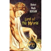Lord of the World by Robert Hugh Benson