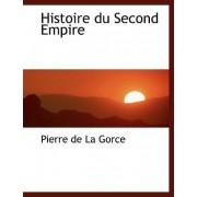 Histoire Du Second Empire by Pierre De La Gorce