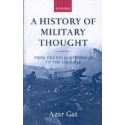 A History of Military Thought by Azar Gat