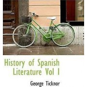 History of Spanish Literature Vol I by George Ticknor