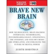 The Scientific American Brave New Brain by Judith Horstman