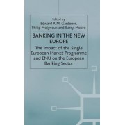 Banking in the New Europe by Edward P. M. Gardener
