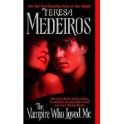 The Vampire Who Loved Me by Teresa Medeiros