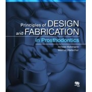 Principles of Design and Fabrication in Prosthodontics by Arnold Hohmann
