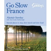 Go Slow France by Alastair Sawday