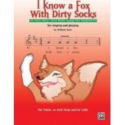 I Know a Fox with Dirty Socks by William Starr