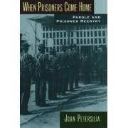 When Prisoners Come Home by Joan Petersilia