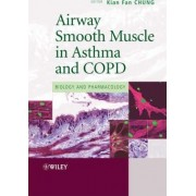 Airway Smooth Muscle in Asthma and COPD by Kian Fan Chung
