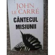 Cantecul Misiunii - John Le Carre