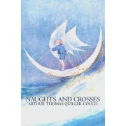 Naughts and Crosses by Arthur Quiller-couch