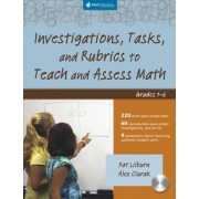Investigations, Tasks, and Rubrics to Teach and Assess Math, Grades 1-6 by Pat Lilburn